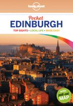 Edinburgh : Lonely Planet Pocket Travel Guide - Lonely Planet