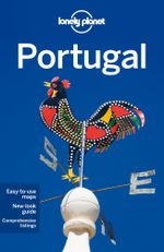 Portugal : Lonely Planet Travel Guide : 9th Edition - Lonely Planet