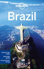 Brazil : Lonely Planet Travel Guide : 9th Edition - Lonely Planet