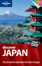 Discover Japan : Lonely Planet Travel Guide - Lonely Planet