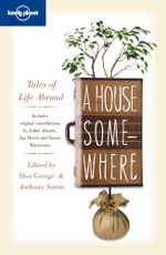 Lonely Planet : A House Somewhere : Tales of Life Abroad - Isabel Allende