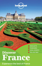 Discover France : Lonely Planet Travel Guide - Lonely Planet
