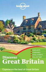 Discover Great Britain : Lonely Planet Travel Guide - Lonely Planet