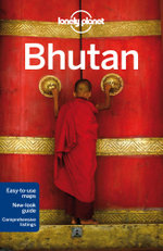 Bhutan : Lonely Planet Travel Guide : 5th Edition - Lonely Planet
