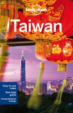Taiwan : Lonely Planet Travel Guide : 9th Edition - Lonely Planet