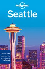 Seattle : Lonely Planet City Guides - 6th Edition - Lonely Planet
