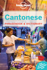 Cantonese : Lonely Planet Phrasebook & Dictionary - Lonely Planet
