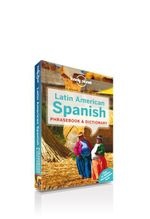 Latin American Spanish  : Lonely Planet Phrasebook & Dictionary - Lonely Planet
