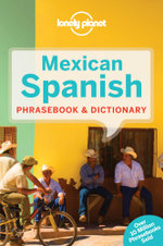 Mexican Spanish Phrasebook : 3rd Edition : Lonely Planet Phrasebook & Dictionary - Lonely Planet