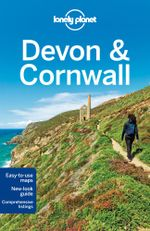 Devon & Cornwall : Lonely Planet Travel Guide : 3rd Edition - Lonely Planet