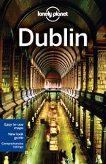 Dublin : Lonely Planet Travel Guide : 9th Edition - Lonely Planet