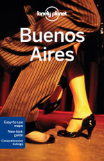 Buenos Aires : Lonely Planet Travel Guide : 7th Edition - Lonely Planet