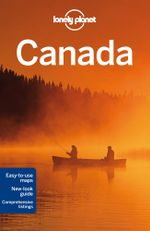 Canada : Lonely Planet Travel Guide : 12th Edition - Lonely Planet