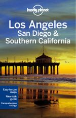 Los Angeles, San Diego & Southern California : Lonely Planet Travel Guide : 4th Edition - Lonely Planet