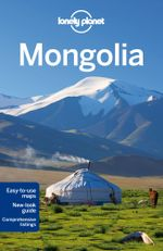 Mongolia : Lonely Planet Travel Guide : 7th Edition - Lonely Planet