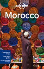 Morocco : Lonely Planet Travel Guide : 11th Edition - Lonely Planet