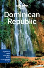 Dominican Republic : Lonely Planet Travel Guide : 6th Edition - Lonely Planet