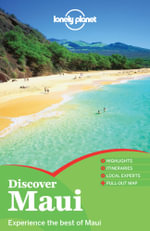 Maui : Lonely Planet Discover Travel Guide : 2nd Edition - Lonely Planet