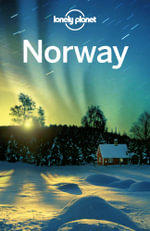 Lonely Planet Norway : Country Guide - Lonely Planet