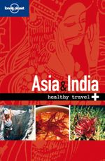 Lonely Planet Healthy Travel - Asia & India - Lonely Planet