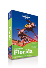 Discover Florida : Lonely Planet Travel Guide - Lonely Planet
