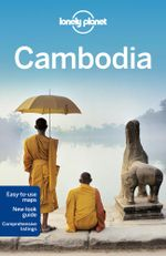 Cambodia : Lonely Planet Travel Guide : 9th Edition - Lonely Planet