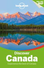 Discover Canada : Lonely Planet Travel Guide : 2nd Edition - Lonely Planet