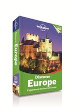 Discover Europe : Lonely Planet Travel Guide : 3rd Edition - Lonely Planet