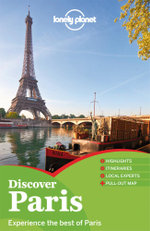 Discover Paris : Lonely Planet Travel Guide - Lonely Planet