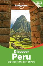 Discover Peru : Lonely Planet Travel Guide : 2nd Edition - Lonely Planet