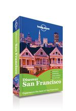 Discover San Francisco : Lonely Planet Travel Guide : 2nd Edition - Lonely Planet