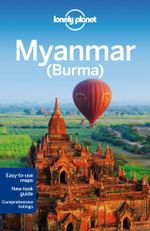 Myanmar (Burma) : Lonely Planet Travel Guide : 12th Edition - Lonely Planet