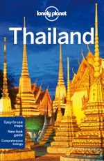 Thailand : Lonely Planet Travel Guide : 15th Edition - Lonely Planet