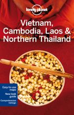 Vietnam, Cambodia, Laos & Northern Thailand : Lonely Planet Travel Guide : 4th Edition - Lonely Planet