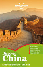 Discover China : Lonely Planet Travel Guide - Lonely Planet