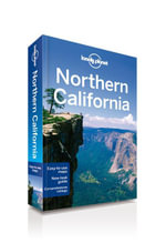Northern California : Lonely Planet Travel Guide - Lonely Planet