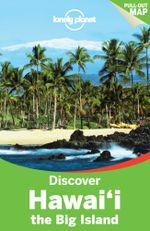 Discover Hawaii the Big Island : Lonely Planet Travel Guide : 2nd Edition - Lonely Planet
