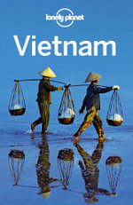 Lonely Planet Vietnam : including guides to Hanoi, Ho Chi Minh City and more - Lonely Planet