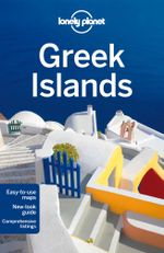 Lonely Planet Greek Islands : Lonely Planet Travel Guide : 8th Edition - Lonely Planet