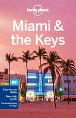 Miami & the Keys : Lonely Planet Travel Guide : 7th Edition - Lonely Planet