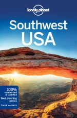 Southwest USA : Lonely Planet Travel Guide : 7th Edition - Lonely Planet