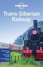 Trans-Siberian Railway : Lonely Planet Travel Guide : 5th Edition - Lonely Planet