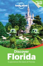 Discover Florida : Lonely Planet Travel Guide : 2nd Edition - Lonely Planet