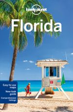Florida : Lonely Planet Travel Guide : 7th Edition - Lonely Planet