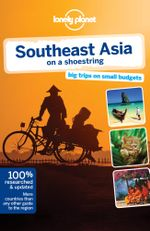 Southeast Asia on a Shoestring : Lonely Planet Travel Guide : 17th Edition - Lonely Planet