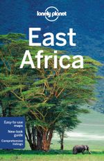 East Africa : Lonely Planet Travel Guide : 10th Edition - Lonely Planet