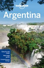 Argentina : Lonely Planet Travel Guide : 9th Edition - Lonely Planet