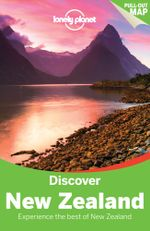 Discover New Zealand : Lonely Planet Travel Guide : 3rd Edition - Lonely Planet