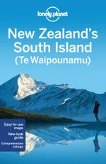 New Zealand's South Island : Lonely Planet Travel Guide : 4th Edition - Lonely Planet