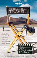 Lights, Camera...Travel! : Lonely Planet Travel Literature - Alec Baldwin